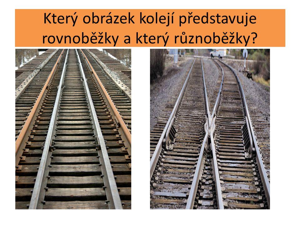 Který obrázek kolejí představuje rovnoběžky a který různoběžky