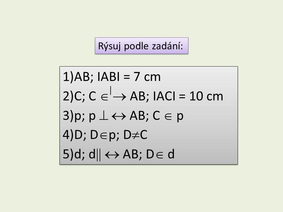 AB; IABI = 7 cm C; C   AB; IACI = 10 cm p; p   AB; C  p