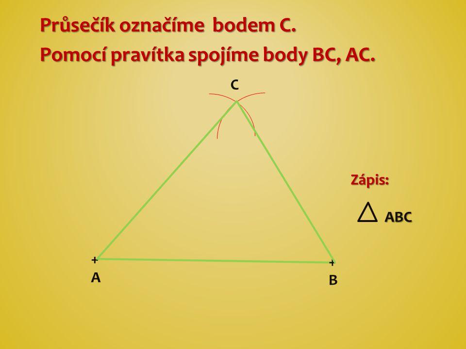 Průsečík označíme bodem C. Pomocí pravítka spojíme body BC, AC.
