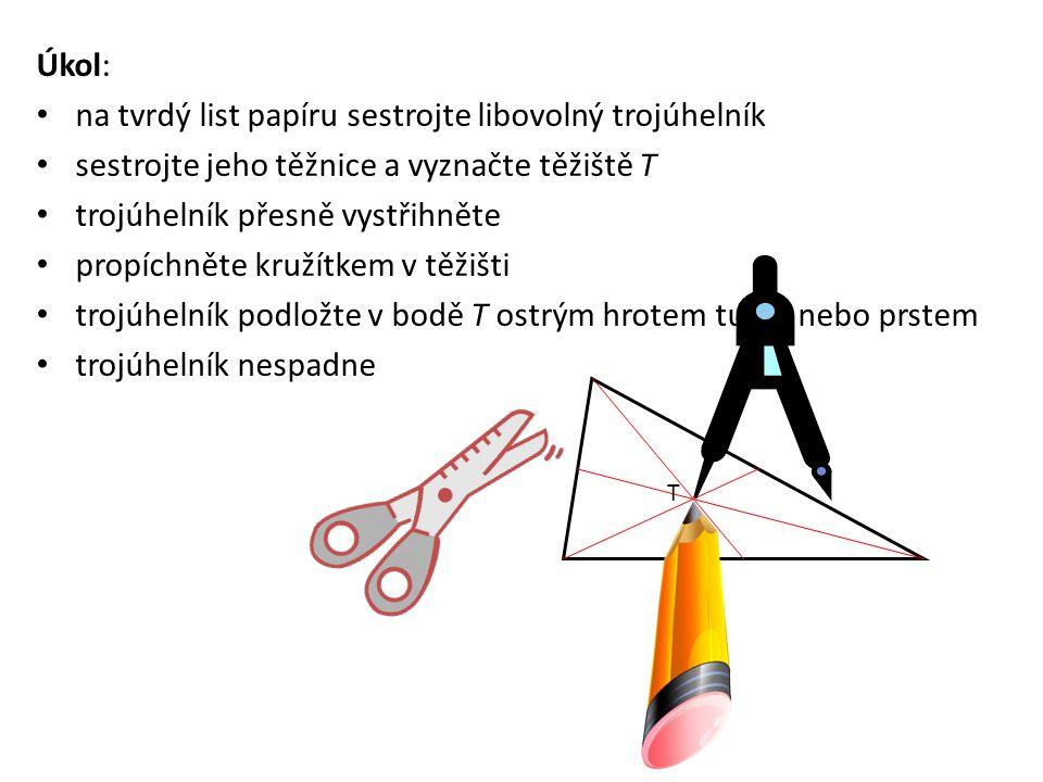 na tvrdý list papíru sestrojte libovolný trojúhelník