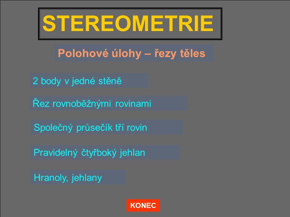 STEREOMETRIE Polohové úlohy – řezy těles 2 body v jedné stěně