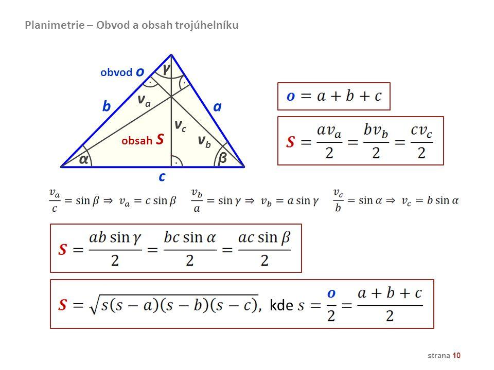 γ va b a vc vb α c kde β Planimetrie – Obvod a obsah trojúhelníku