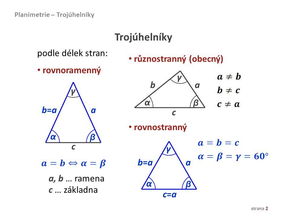 Trojúhelníky podle délek stran: různostranný (obecný) rovnoramenný γ b