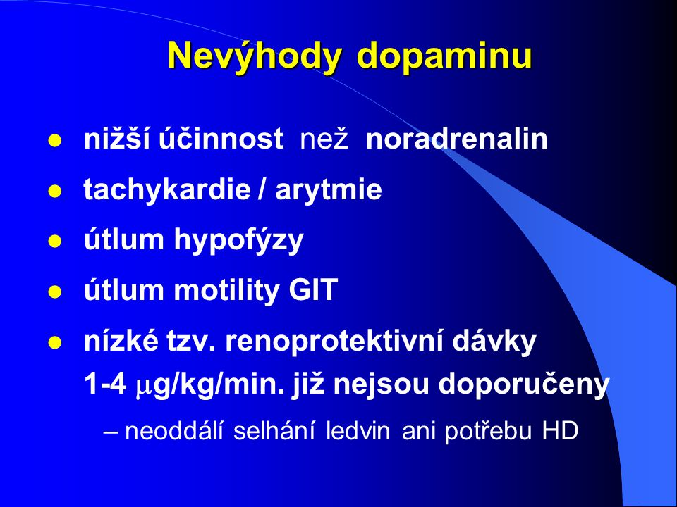 Nevýhody dopaminu nižší účinnost než noradrenalin