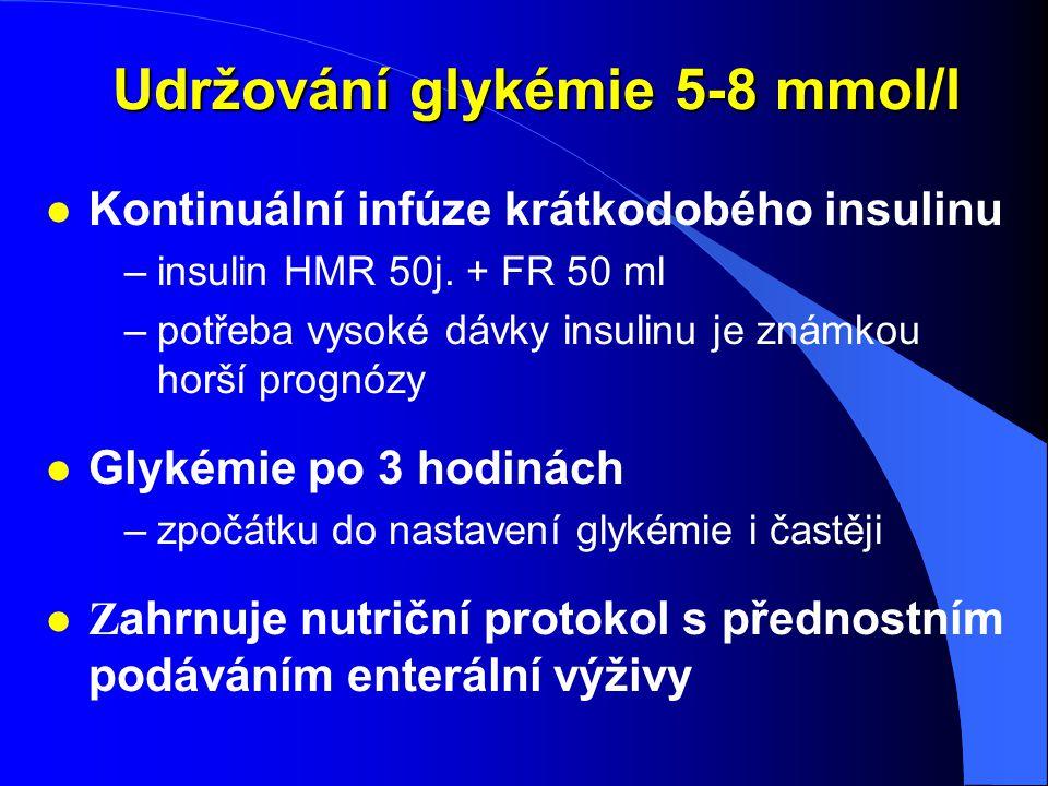 Udržování glykémie 5-8 mmol/l