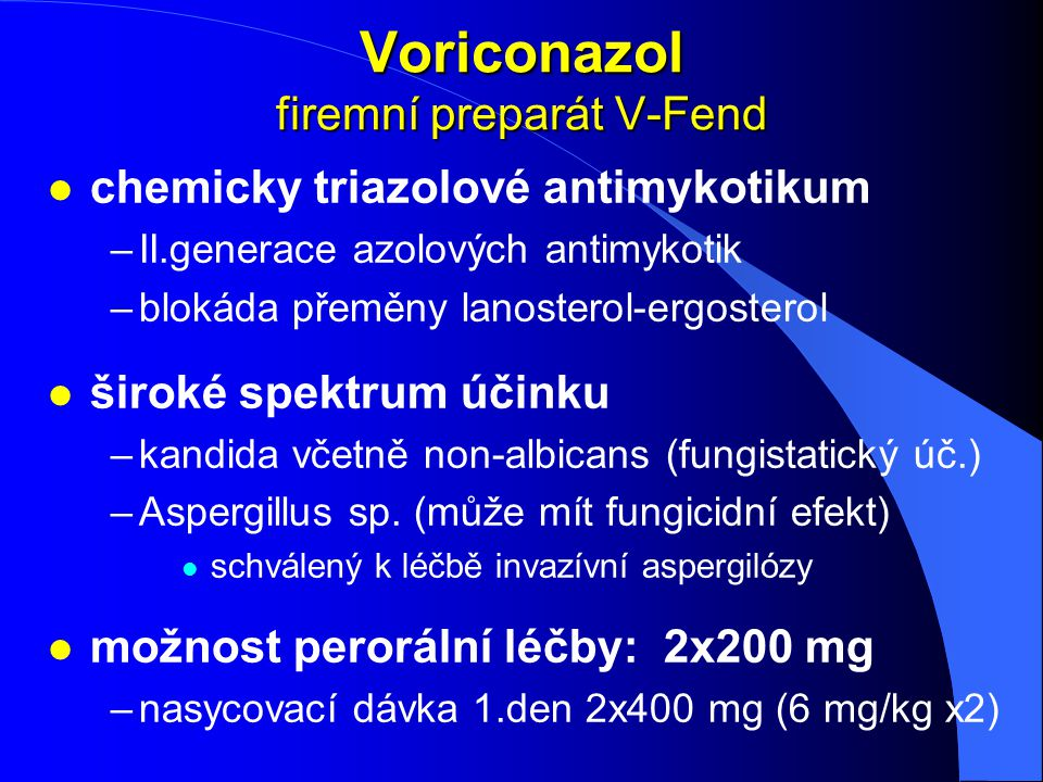 Voriconazol firemní preparát V-Fend
