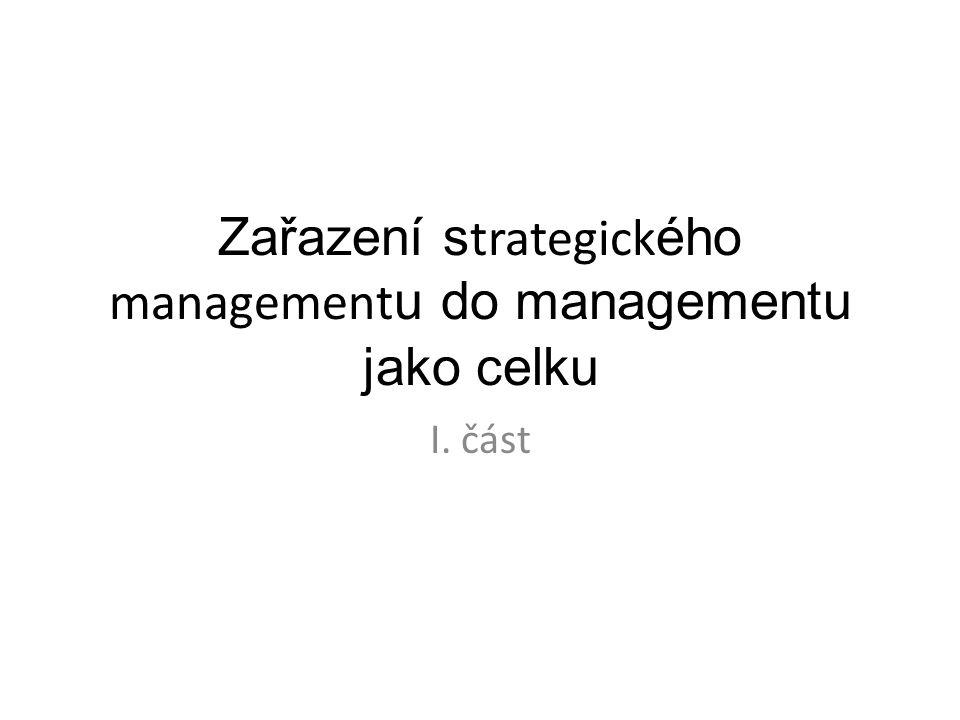 Zařazení strategického managementu do managementu jako celku