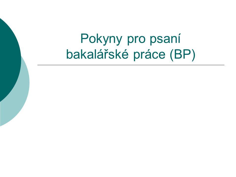Pokyny pro psaní bakalářské práce (BP)