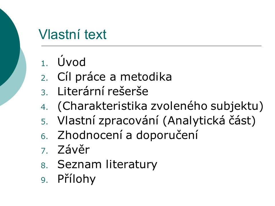 Vlastní text Úvod Cíl práce a metodika Literární rešerše