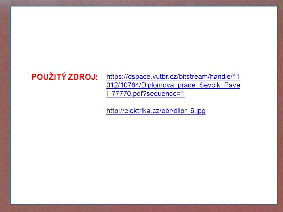 POUŽITÝ ZDROJ: https://dspace.vutbr.cz/bitstream/handle/11012/10784/Diplomova_prace_Sevcik_Pavel_77770.pdf sequence=1.