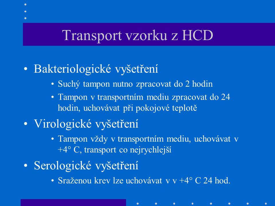 Transport vzorku z HCD Bakteriologické vyšetření Virologické vyšetření