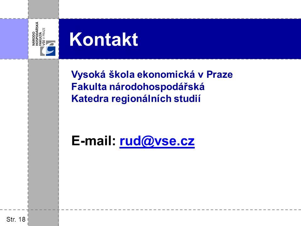Kontakt E-mail: rud@vse.cz Vysoká škola ekonomická v Praze