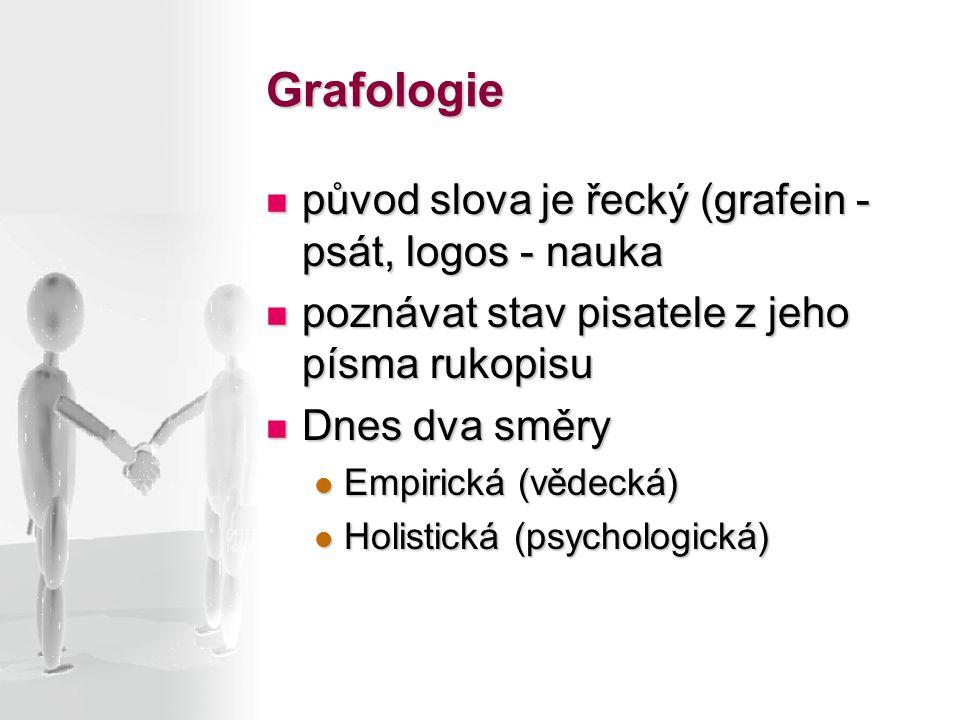 Grafologie původ slova je řecký (grafein - psát, logos - nauka