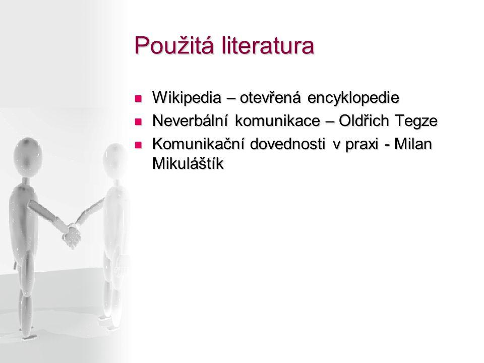Použitá literatura Wikipedia – otevřená encyklopedie