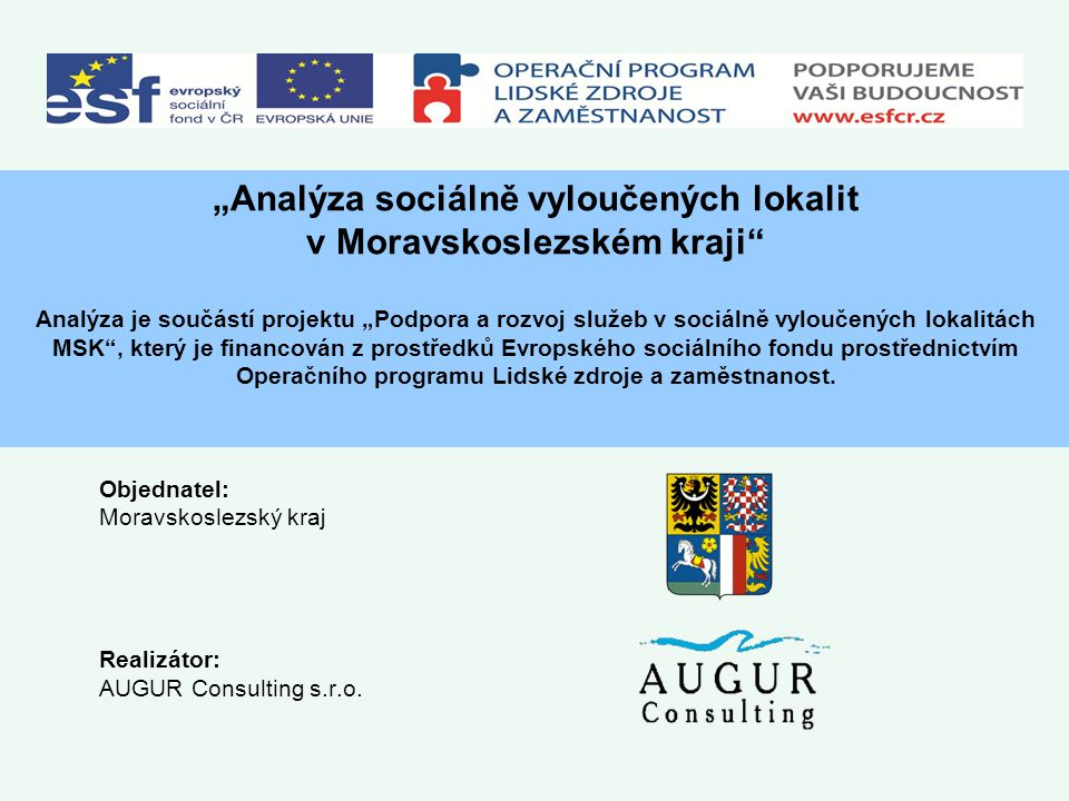 Objednatel: Moravskoslezský kraj Realizátor: AUGUR Consulting s.r.o.