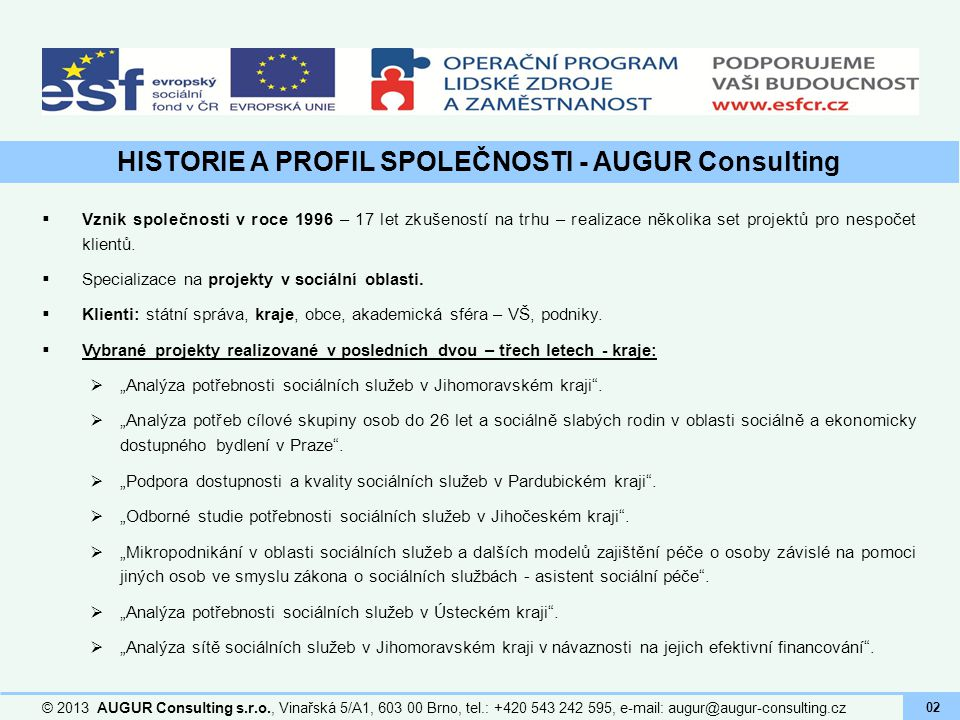HISTORIE A PROFIL SPOLEČNOSTI - AUGUR Consulting