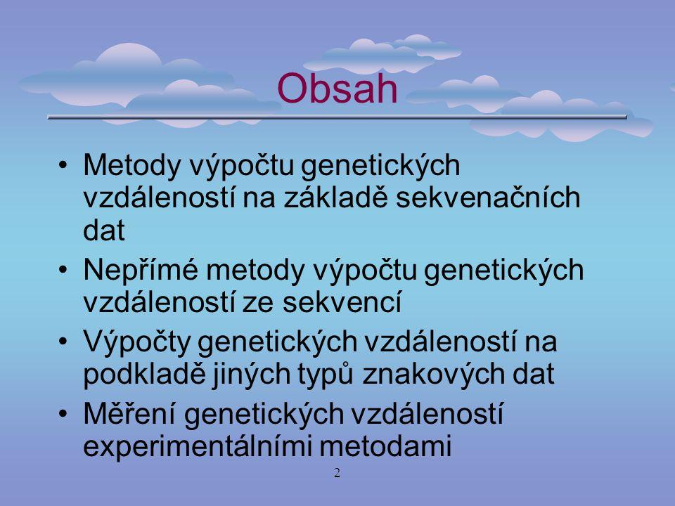Obsah Metody výpočtu genetických vzdáleností na základě sekvenačních dat. Nepřímé metody výpočtu genetických vzdáleností ze sekvencí.