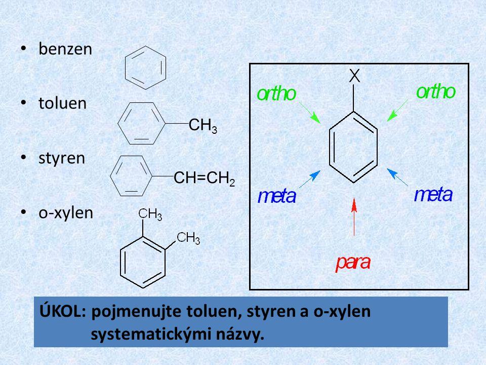 ÚKOL: pojmenujte toluen, styren a o-xylen systematickými názvy.