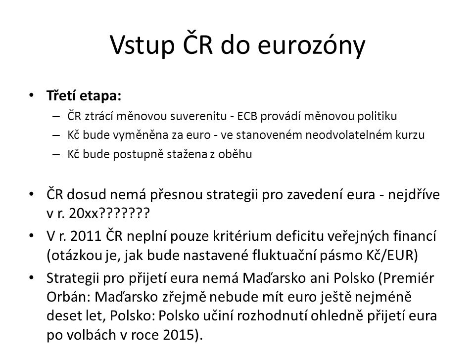 Vstup ČR do eurozóny Třetí etapa: