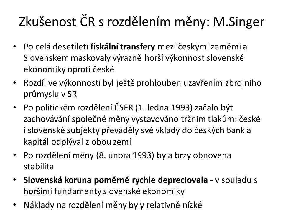 Zkušenost ČR s rozdělením měny: M.Singer