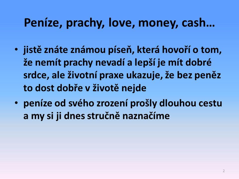 Peníze, prachy, love, money, cash…