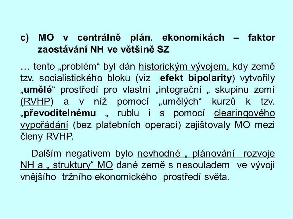 c) MO v centrálně plán. ekonomikách – faktor zaostávání NH ve většině SZ