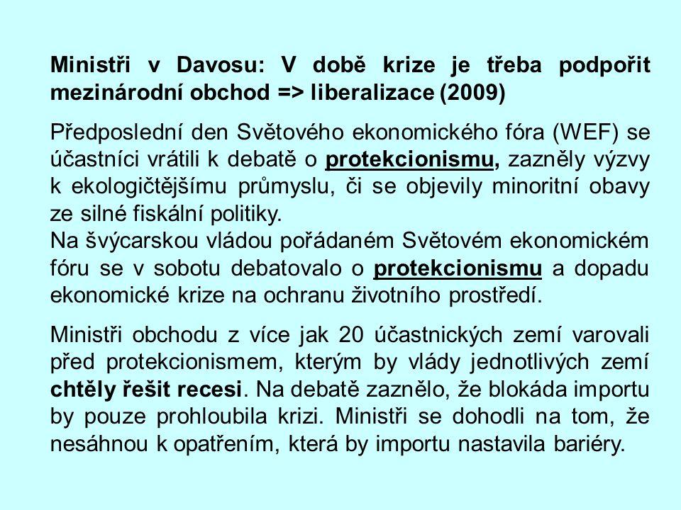 Ministři v Davosu: V době krize je třeba podpořit mezinárodní obchod => liberalizace (2009)