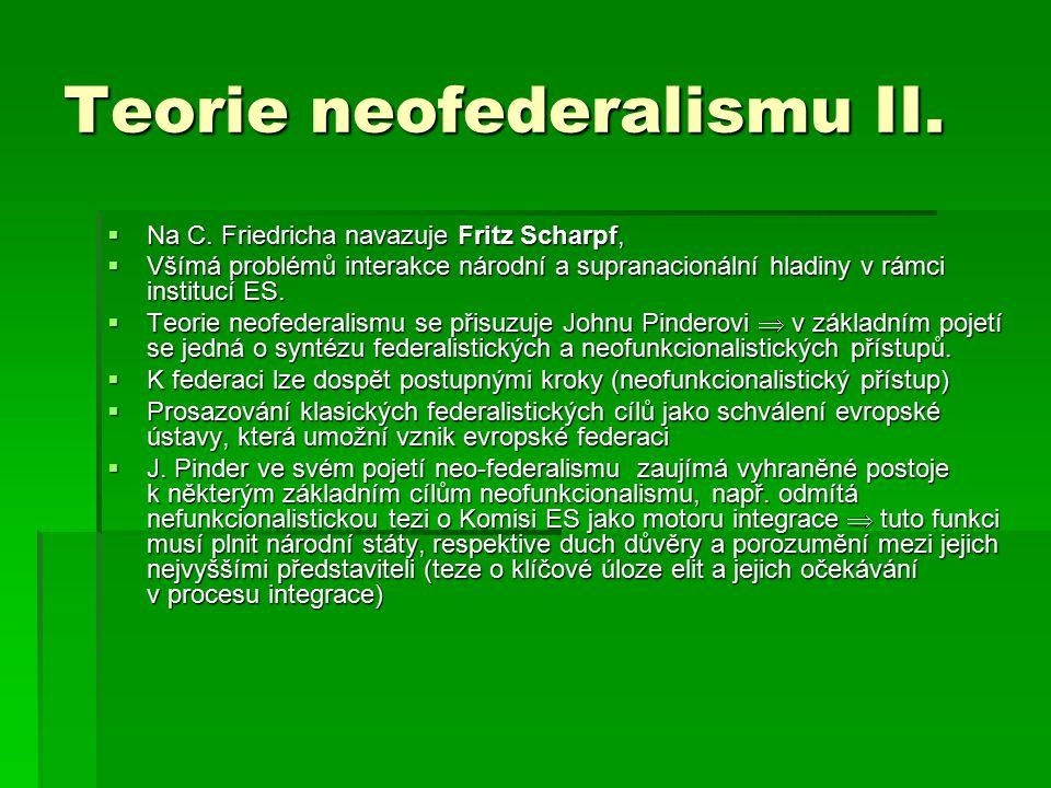 Teorie neofederalismu II.