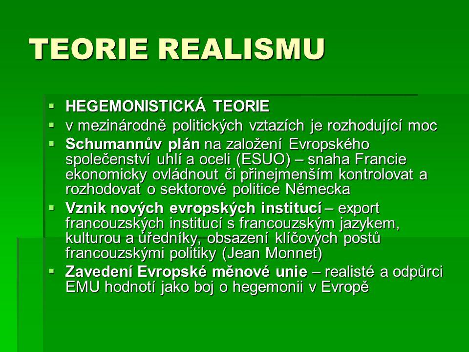 TEORIE REALISMU HEGEMONISTICKÁ TEORIE