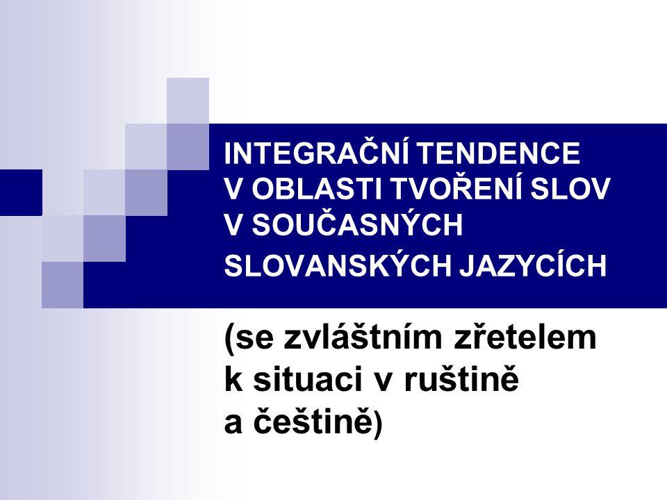 (se zvláštním zřetelem k situaci v ruštině a češtině)