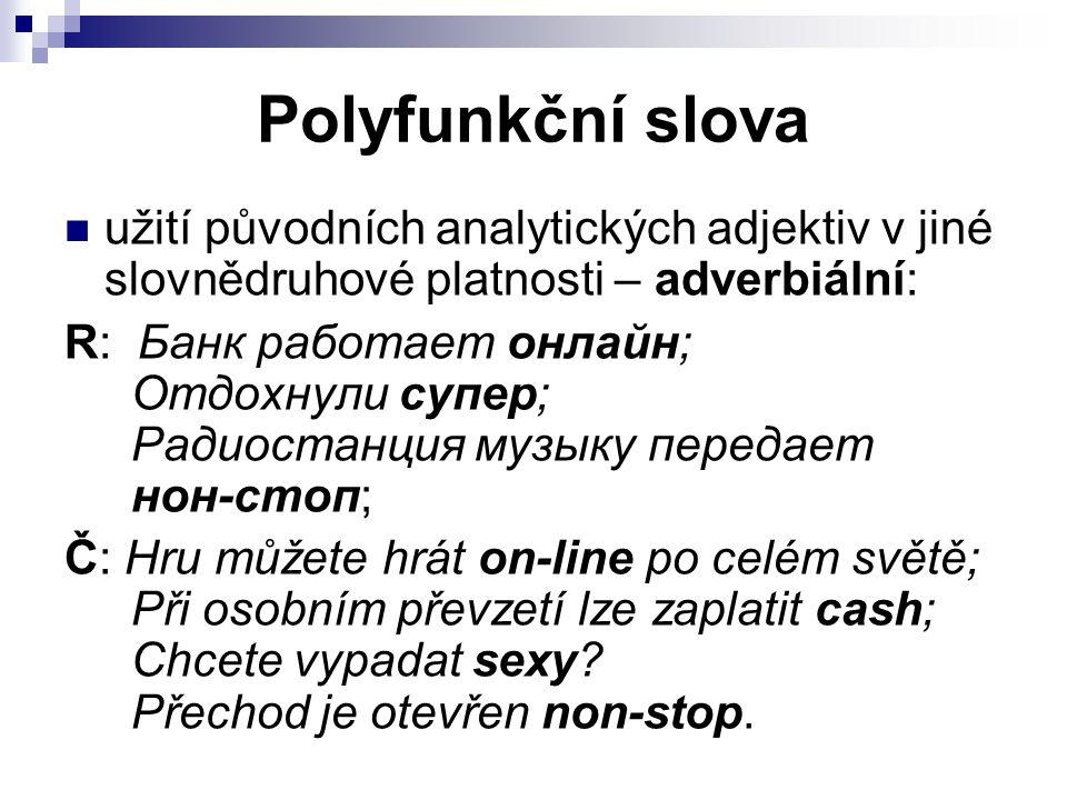 Polyfunkční slova užití původních analytických adjektiv v jiné slovnědruhové platnosti – adverbiální: