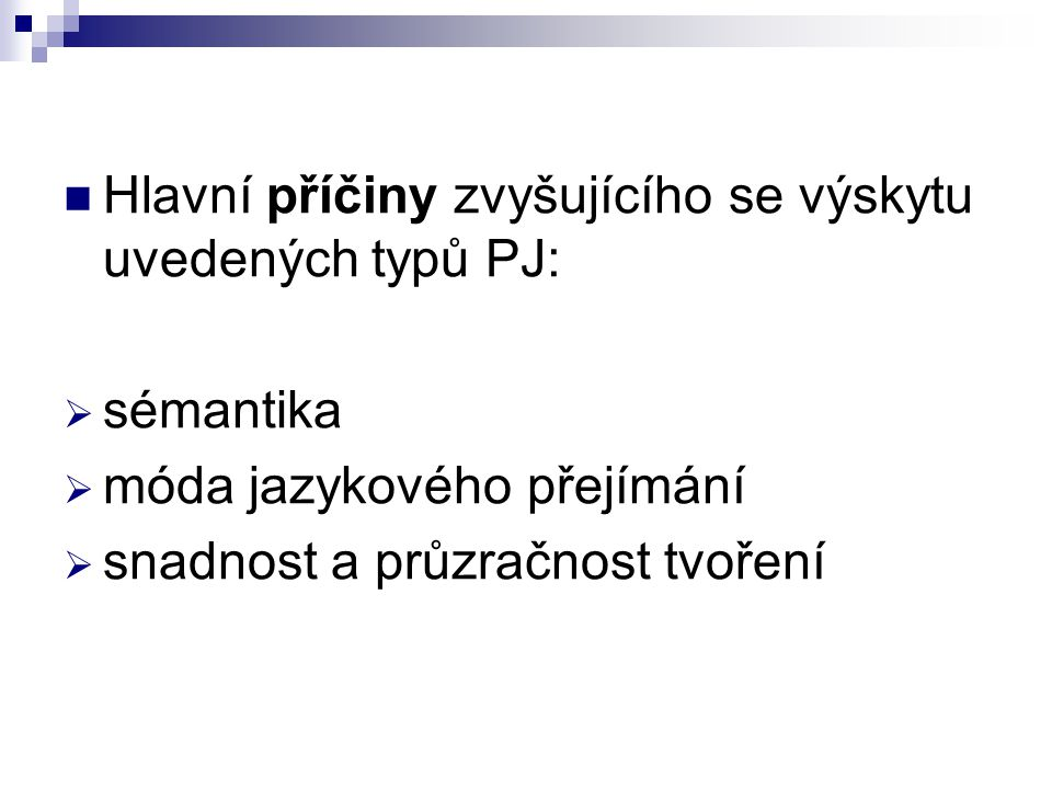 Hlavní příčiny zvyšujícího se výskytu uvedených typů PJ: