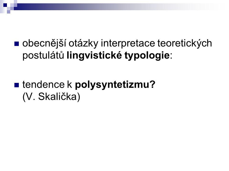 obecnější otázky interpretace teoretických postulátů lingvistické typologie: