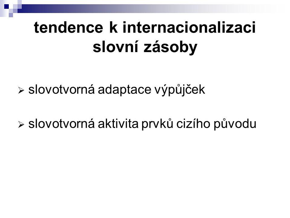 tendence k internacionalizaci slovní zásoby