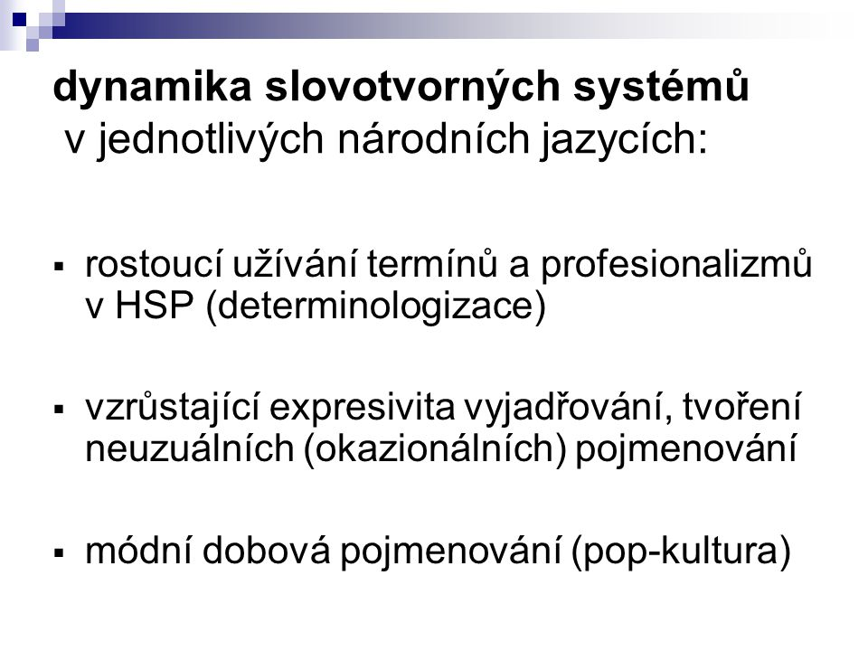dynamika slovotvorných systémů v jednotlivých národních jazycích: