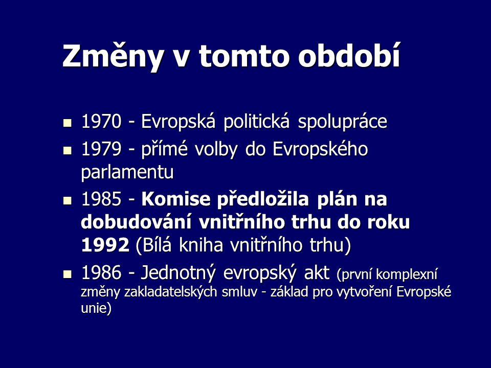 Změny v tomto období 1970 - Evropská politická spolupráce