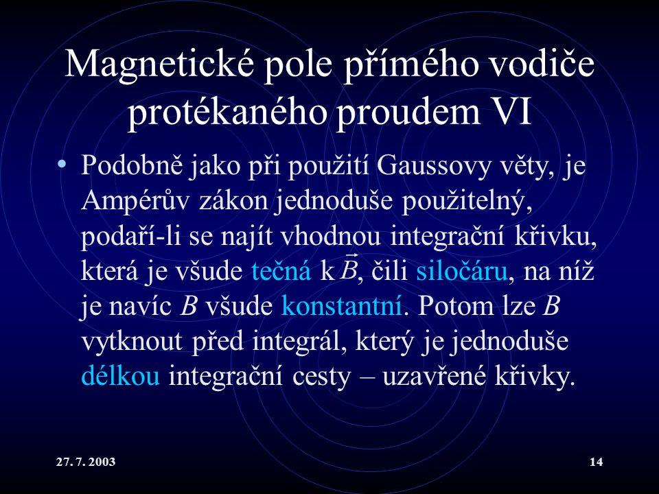 Magnetické pole přímého vodiče protékaného proudem VI