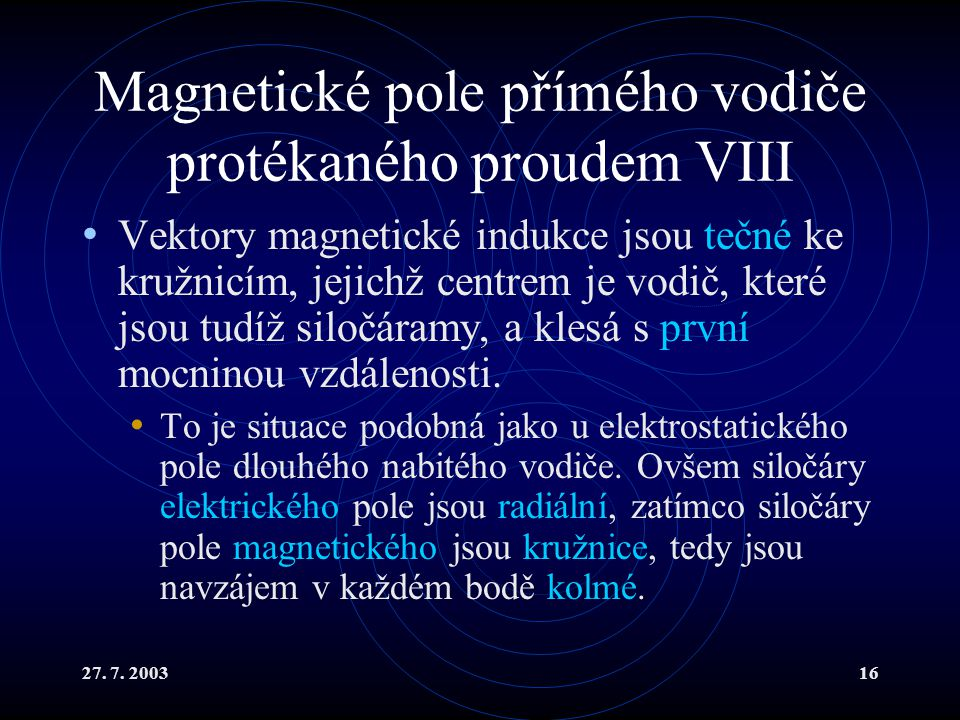 Magnetické pole přímého vodiče protékaného proudem VIII
