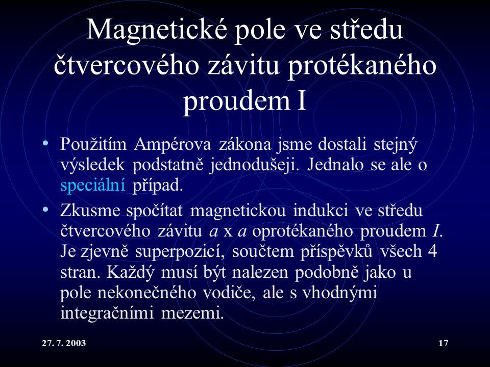 Magnetické pole ve středu čtvercového závitu protékaného proudem I