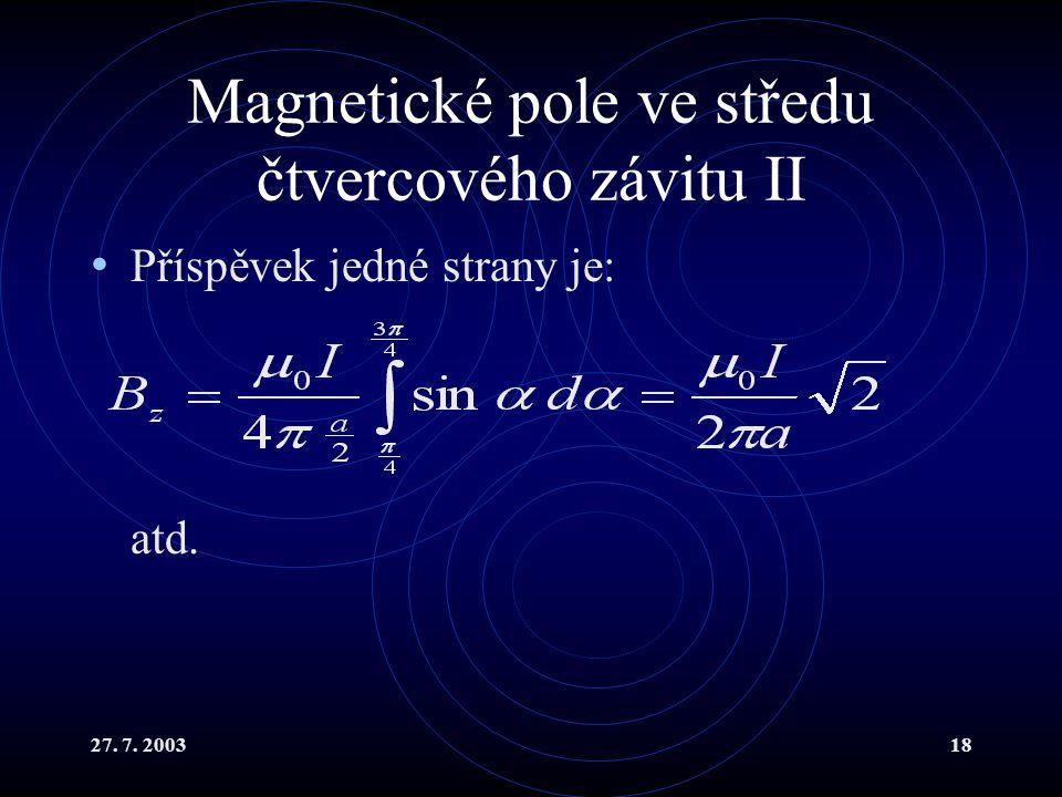 Magnetické pole ve středu čtvercového závitu II
