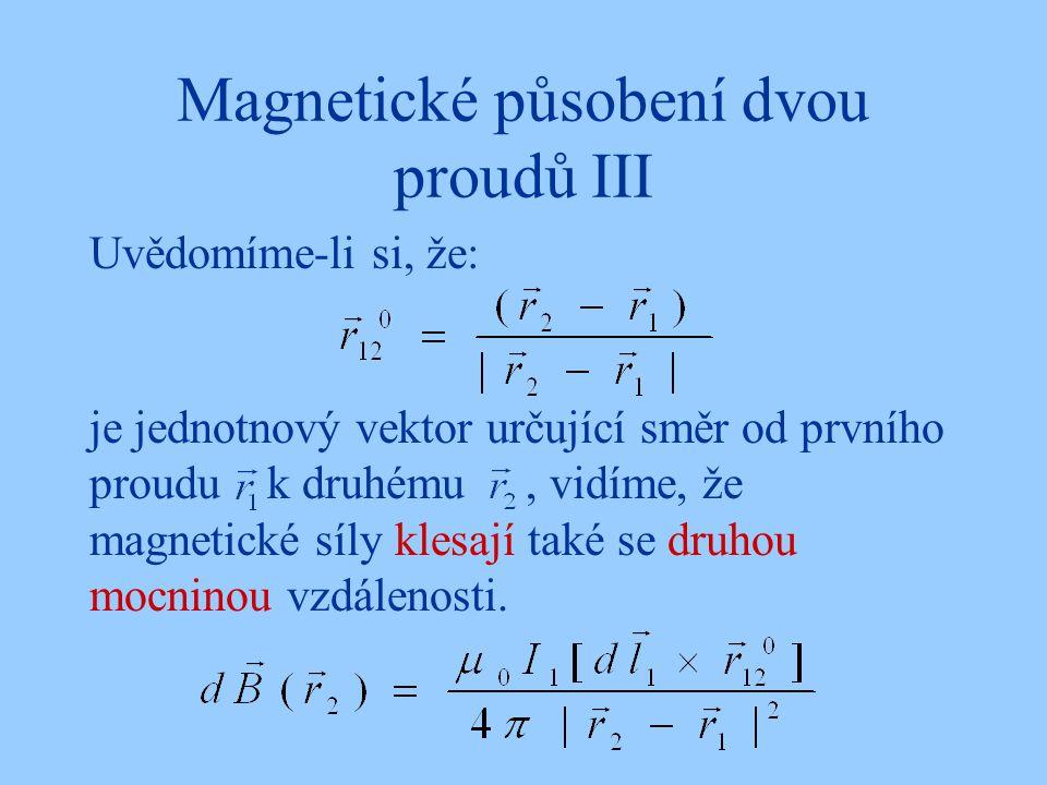 Magnetické působení dvou proudů III