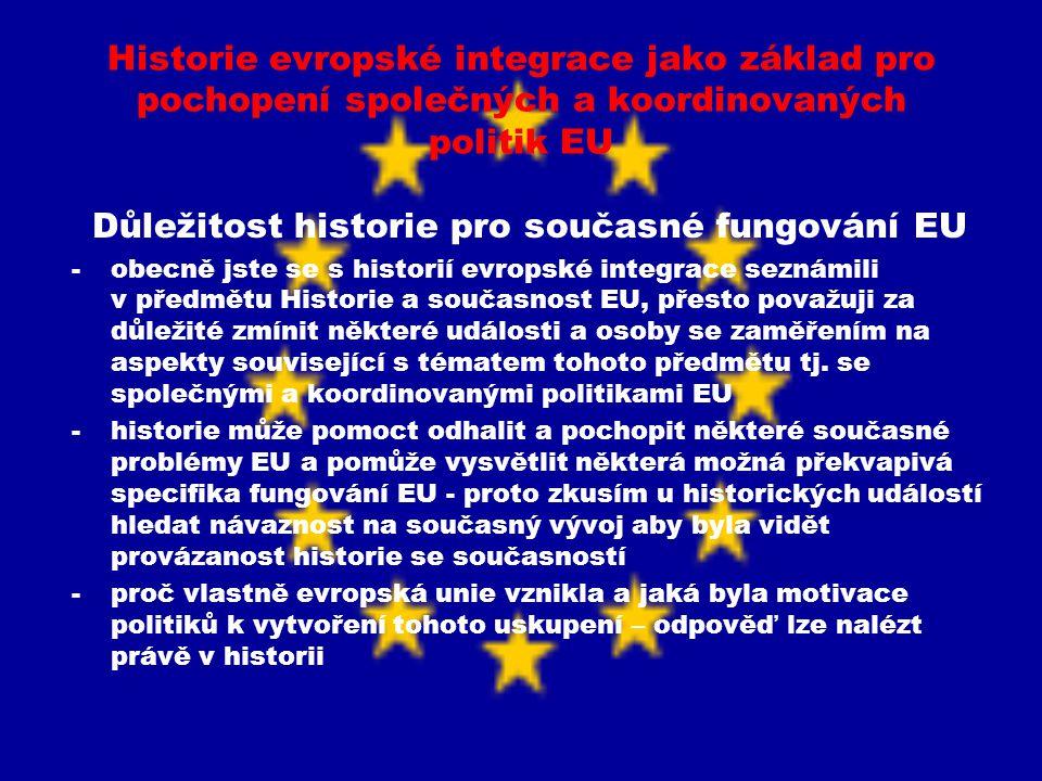 Důležitost historie pro současné fungování EU