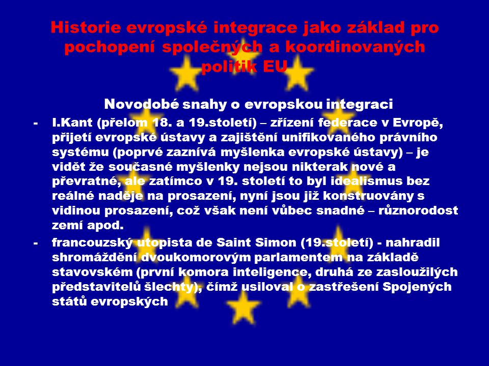 Novodobé snahy o evropskou integraci