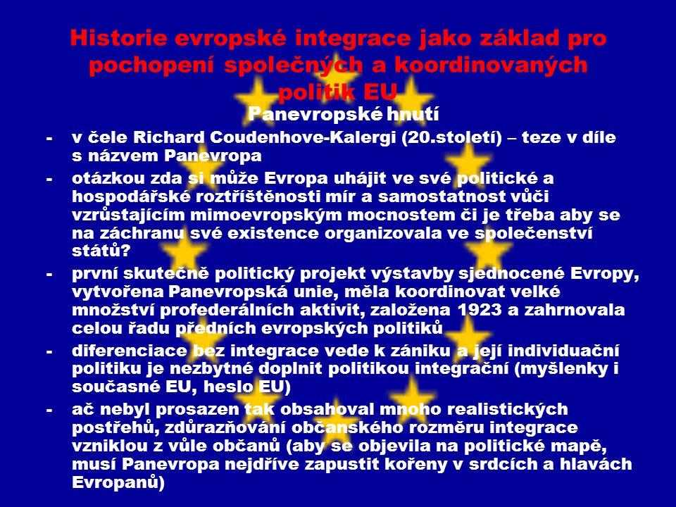 Historie evropské integrace jako základ pro pochopení společných a koordinovaných politik EU