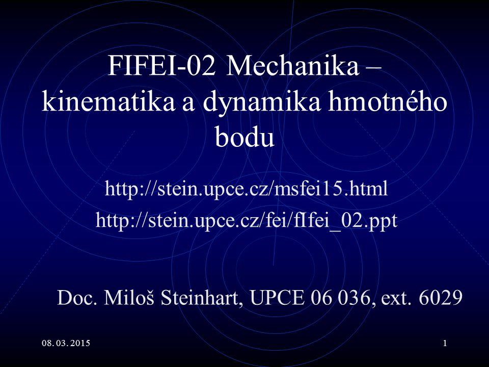 FIFEI-02 Mechanika – kinematika a dynamika hmotného bodu