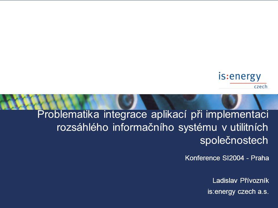 Konference SI2004 - Praha Ladislav Přívozník is:energy czech a.s.
