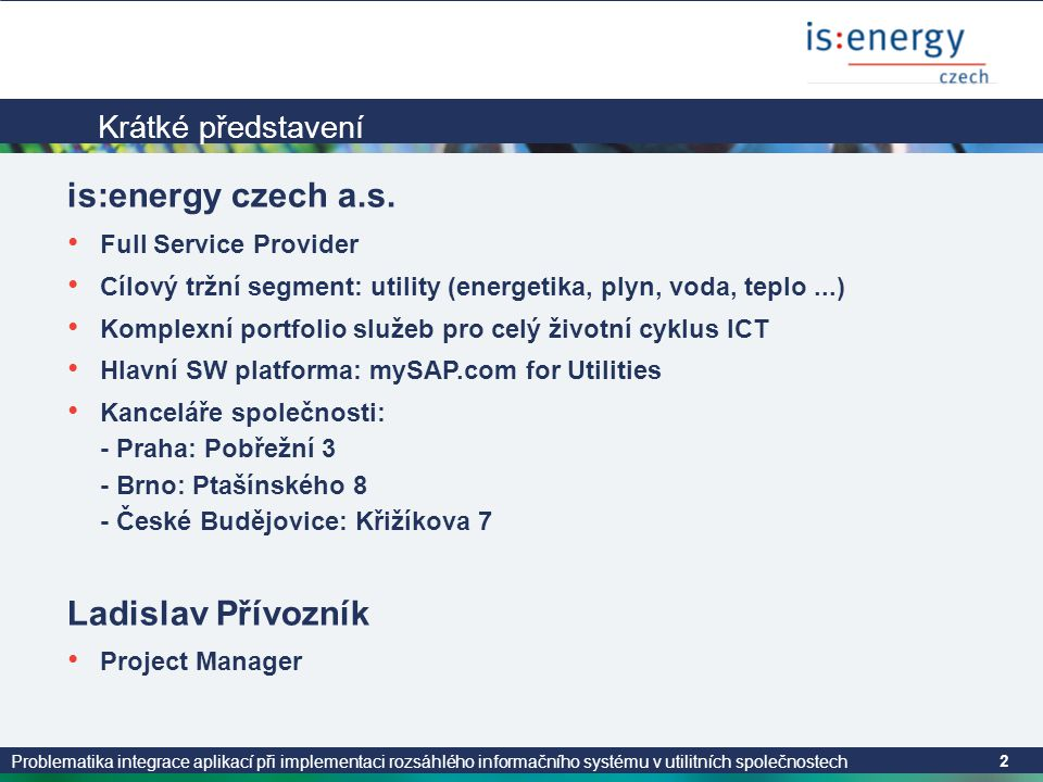 is:energy czech a.s. Ladislav Přívozník Krátké představení