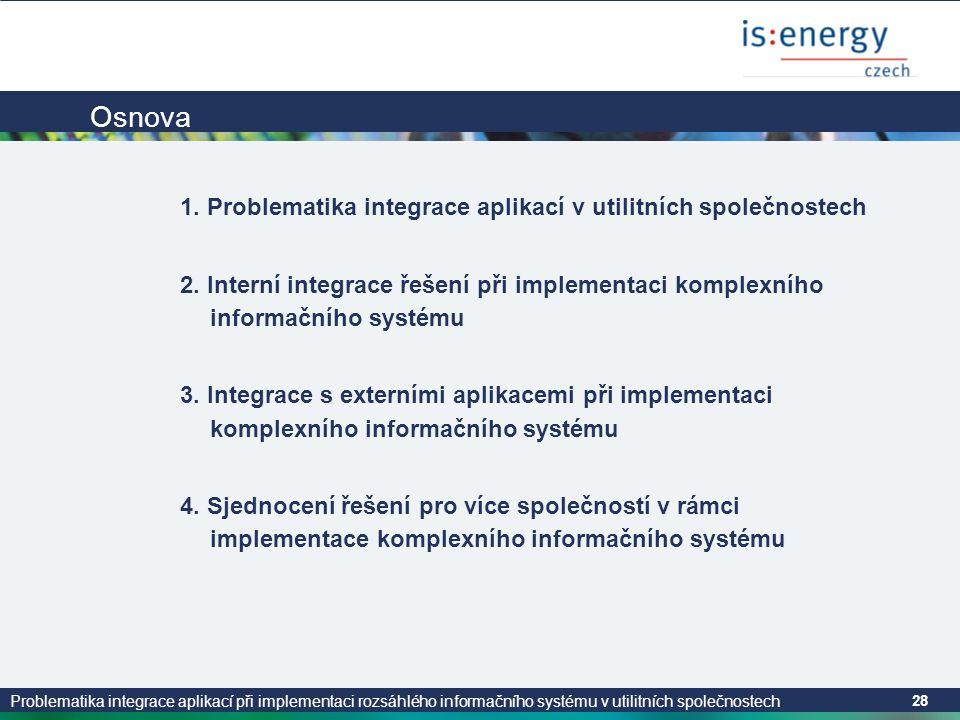 Osnova 1. Problematika integrace aplikací v utilitních společnostech