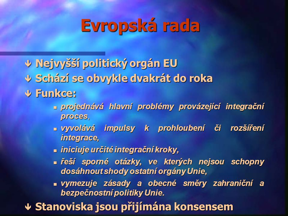 Evropská rada Nejvyšší politický orgán EU