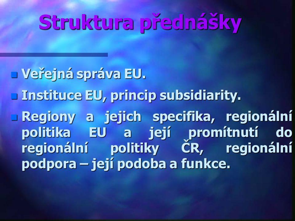Struktura přednášky Veřejná správa EU.